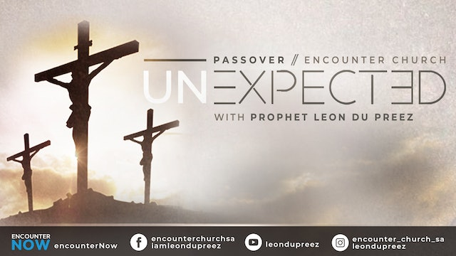 UNEXPECTED Passover - Friday Service with Leon du Preez