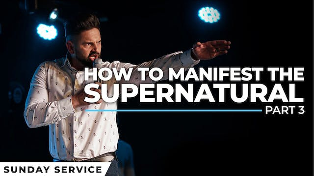How to Manifest The Supernatural - Pa...