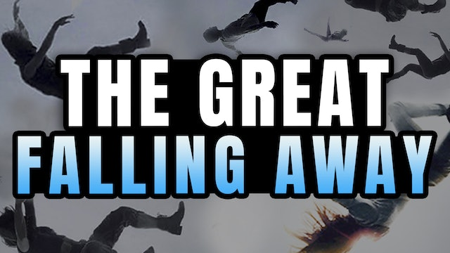 What Is The Great Falling Away?