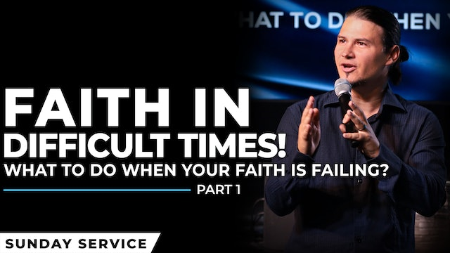 Faith In Difficult Times - Part 1