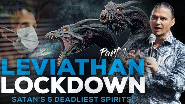 Leviathan Lockdown | Satan's 5 Deadliest Spirits - Part 1