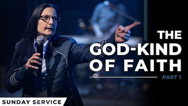 The God-Kind Of Faith - Part 1