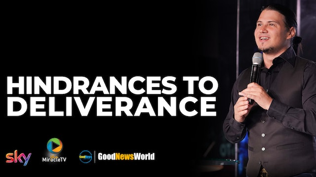 Hindrances To Deliverance