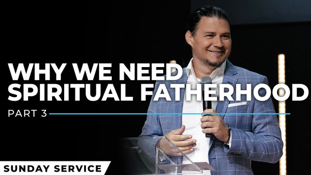 Why We Need Spiritual Fatherhood - Part 3