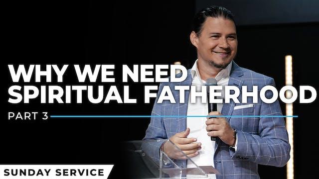 Why We Need Spiritual Fatherhood - Pa...