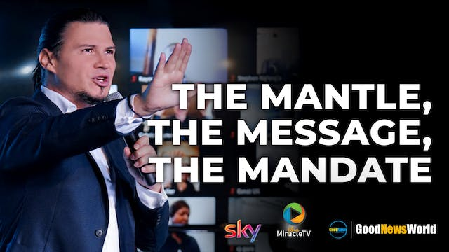The Mantle, The Message, The Mandate