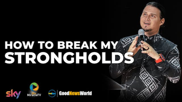 How To Break My Strongholds