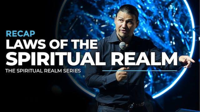 Laws Of The Spiritual Realm - RECAP