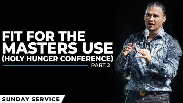 Fit For The Masters Use | Holy Hunger Conference