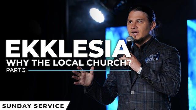 Ekklesia Session 3: Why The Local Chu...