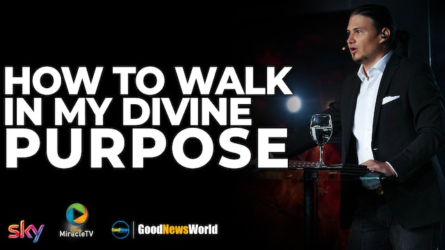How To Walk In My Divine Purpose