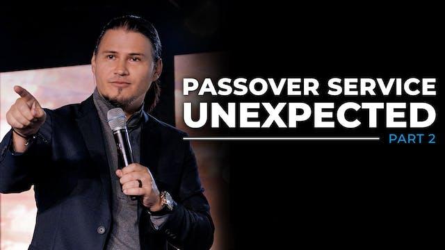 UNEXPECTED Passover - Resurrection Su...