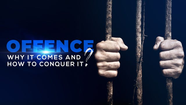 Offence: Why it Comes, and How to Conquer it?