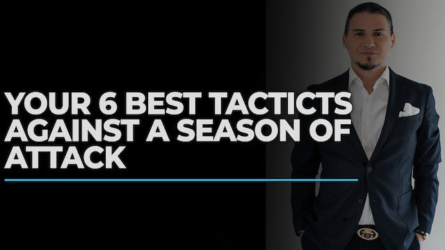 Your 6 Best Tactics Against A Season Of Attack.