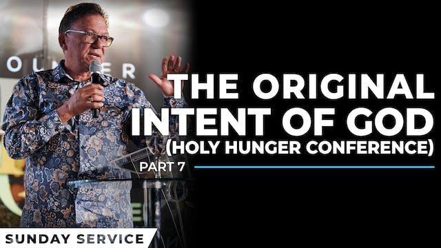 The Original Intent Of God | Holy Hun...