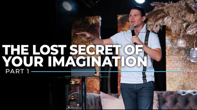 The Lost Secret Of Your Imagination -...