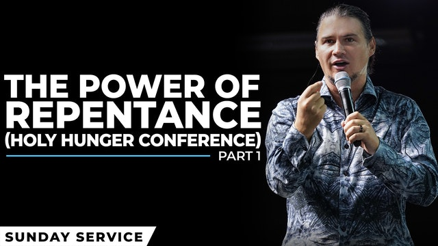The Power Of Repentance | Holy Hunger Conference