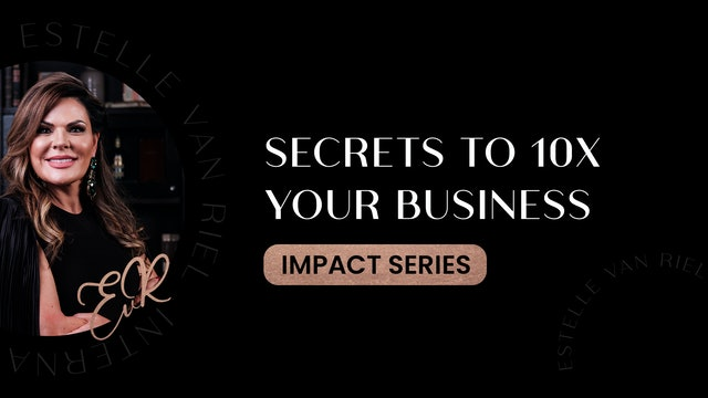 Secrets To 10X Your Business