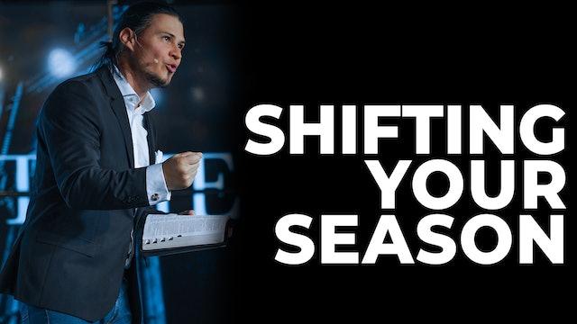 Shifting Your Season
