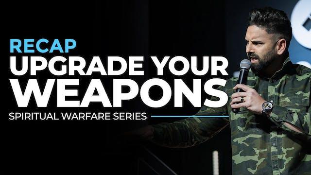 Upgrade Your Weapons - RECAP