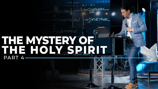 The Mystery Of The Holy Spirit - Part 4
