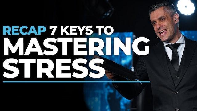 7 Keys To Mastering Stress