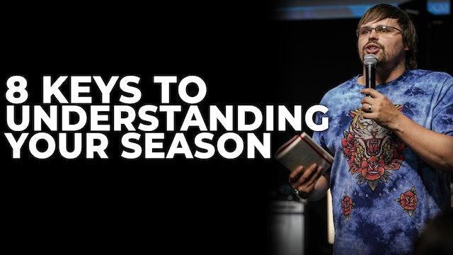 8 Keys To Understanding Your Season