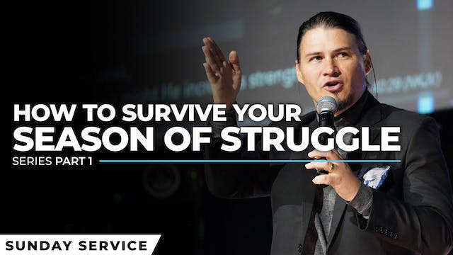 How To Survive Your Season of Struggle?
