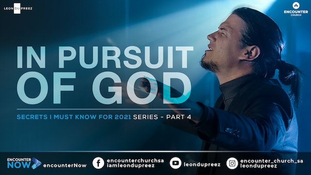 In Pursuit Of God | Secrets I Must Know For 2021 - Part 4