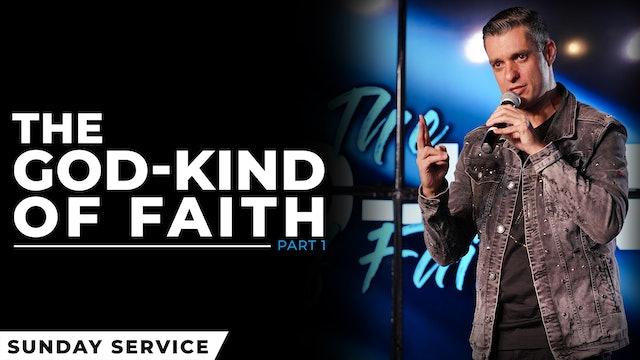 The God-Kind Of Faith - Part 2