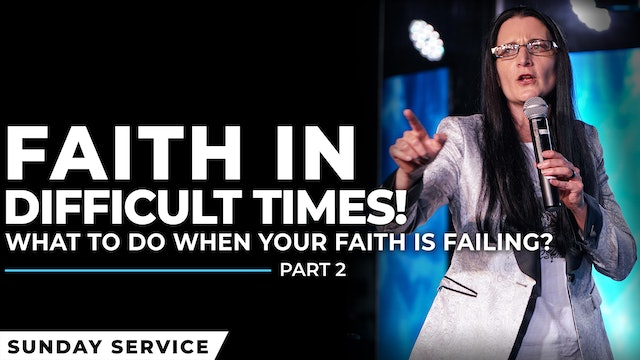 Faith In Difficult Times - Part 2