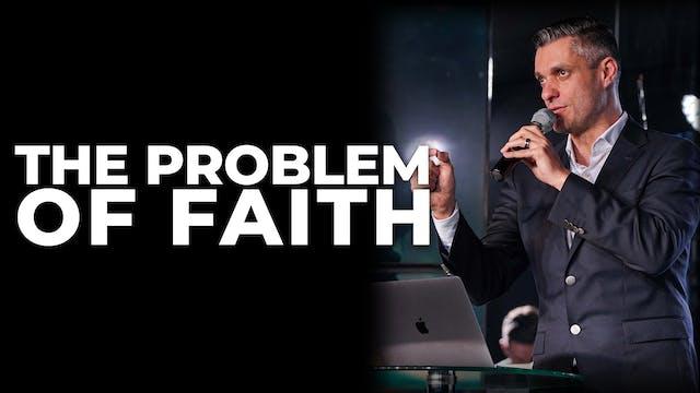 The Problem Of Faith