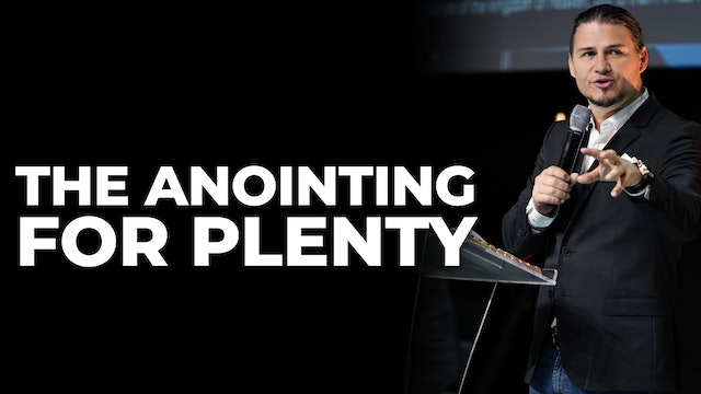 The Anointing For Plenty