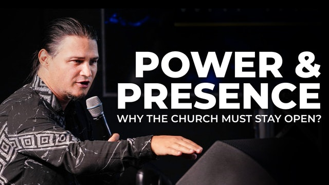 Power & Presence | Why The Church Must Stay Open?