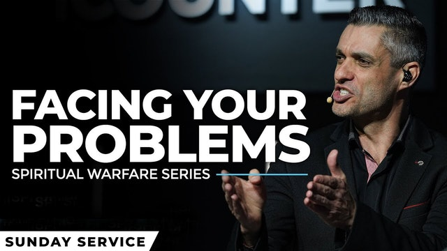 Spiritual Warfare 3 - Are You Facing Your Problems?