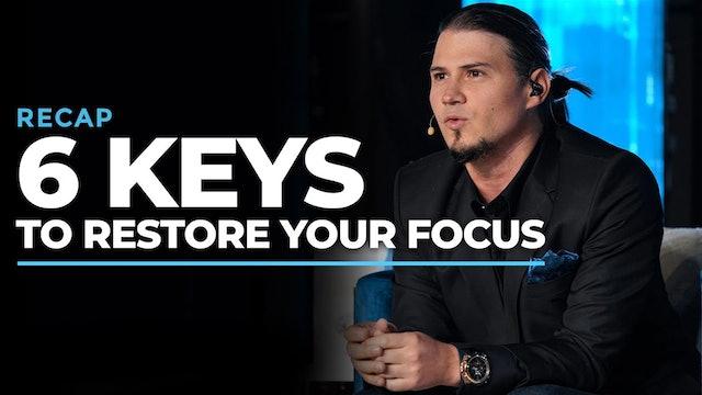 6 Keys To Restore Your Focus