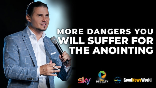 More Dangers You Will Suffer For The Anointing