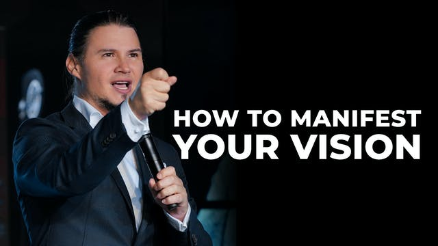 How To Manifest Your Vision