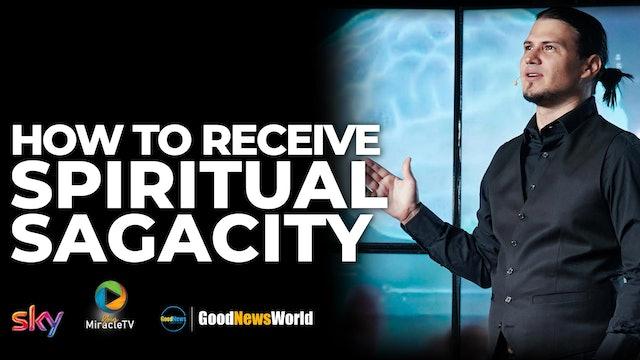 How To Receive Spiritual Sagacity
