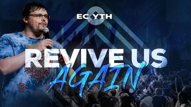 Revive Us Again   EC YTH