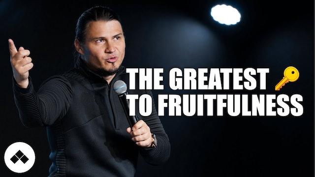 The Greatest Key To Fruitfulness