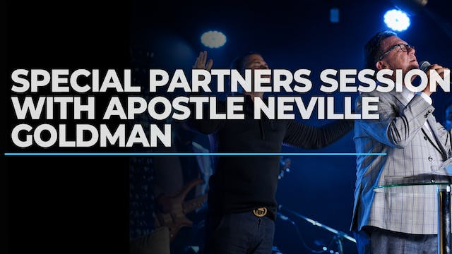 Special Partners Session With Apostle Neville Goldman