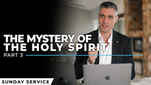 The Mystery Of The Holy Spirit - Part 3