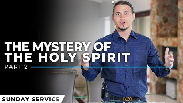 The Mystery Of The Holy Spirit - Part 2