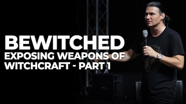 Bewitched - Exposing The Weapons Of Witchcraft