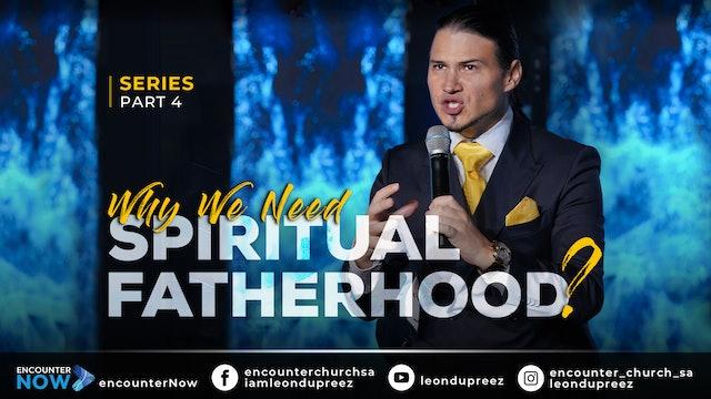 Why We Need Spiritual Fatherhood - Part 4