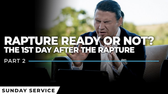 Rapture Ready or Not? - Part 2 | The 1st Day After The Rapture
