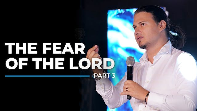 The Fear Of The Lord - Part 3