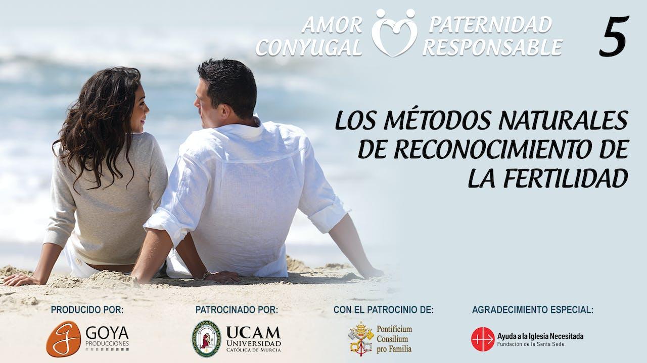5. LOS MÉTODOS NATURALES DE RECONOCIMIENTO DE LA FERTILIDAD