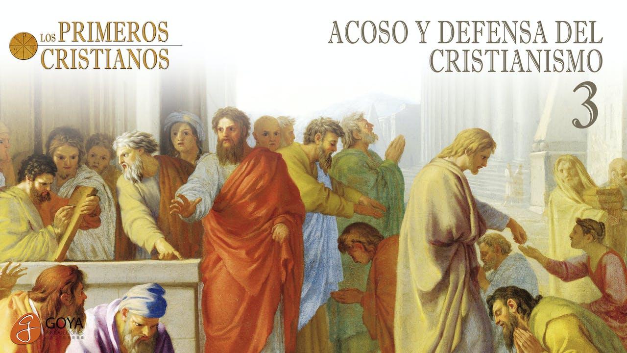 3. ACOSO Y DEFENSA DEL CRISTIANISMO